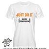 0207 just do it tshirt bianca uomo
