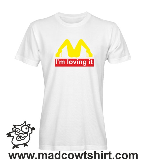 000208 im loving it T-shirt Man Woman Child 1