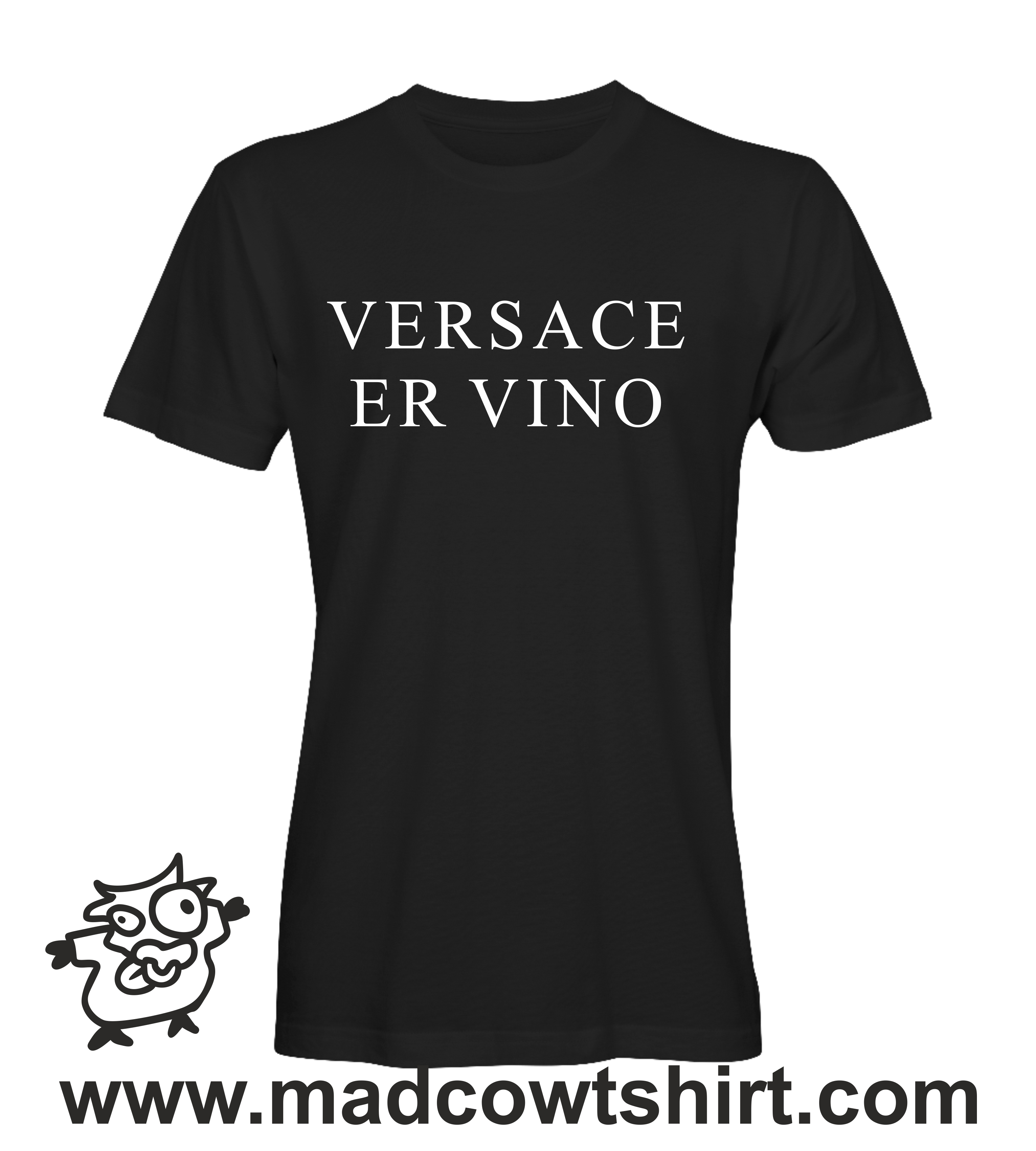3e188b478752c 000211 versace er vino T-shirt Man Woman Child - Mad Cow T-shirt