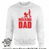 000349 walking dad Unisex Sweatshirt or Hoodie 7
