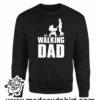 000349 walking dad Unisex Sweatshirt or Hoodie 6