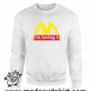 000361 im lovin it Unisex Sweatshirt or Hoodie 7