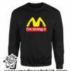 000361 im lovin it Unisex Sweatshirt or Hoodie 6