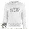 000362 versace er vino Unisex Sweatshirt or Hoodie 6