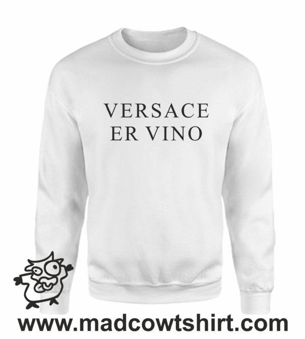 000362 versace er vino Unisex Sweatshirt or Hoodie 3