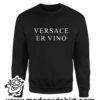 000362 versace er vino Unisex Sweatshirt or Hoodie 7