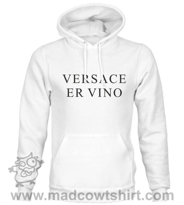 000362 versace er vino Unisex Sweatshirt or Hoodie 1