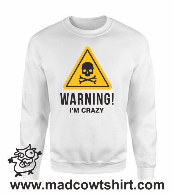 000365 warning crazy Felpa unisex senza o con cappuccio 4