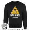 000365 warning crazy Felpa unisex senza o con cappuccio 6