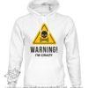 000365 warning crazy Felpa unisex senza o con cappuccio 5