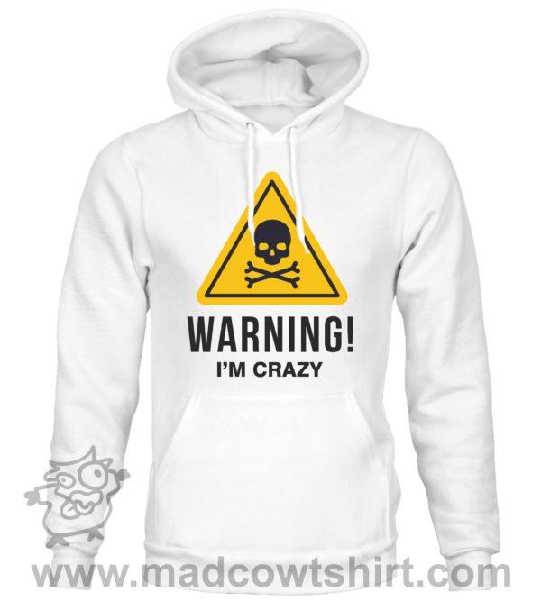 000365 warning crazy Felpa unisex senza o con cappuccio 2