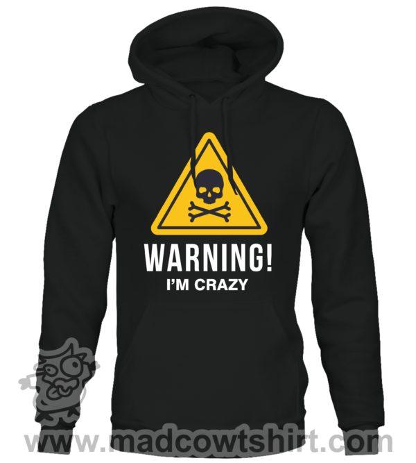 000365 warning crazy Felpa unisex senza o con cappuccio 1