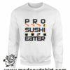 000379 pro sushi eater Unisex Sweatshirt or Hoodie 7