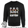 000379 pro sushi eater Unisex Sweatshirt or Hoodie 6